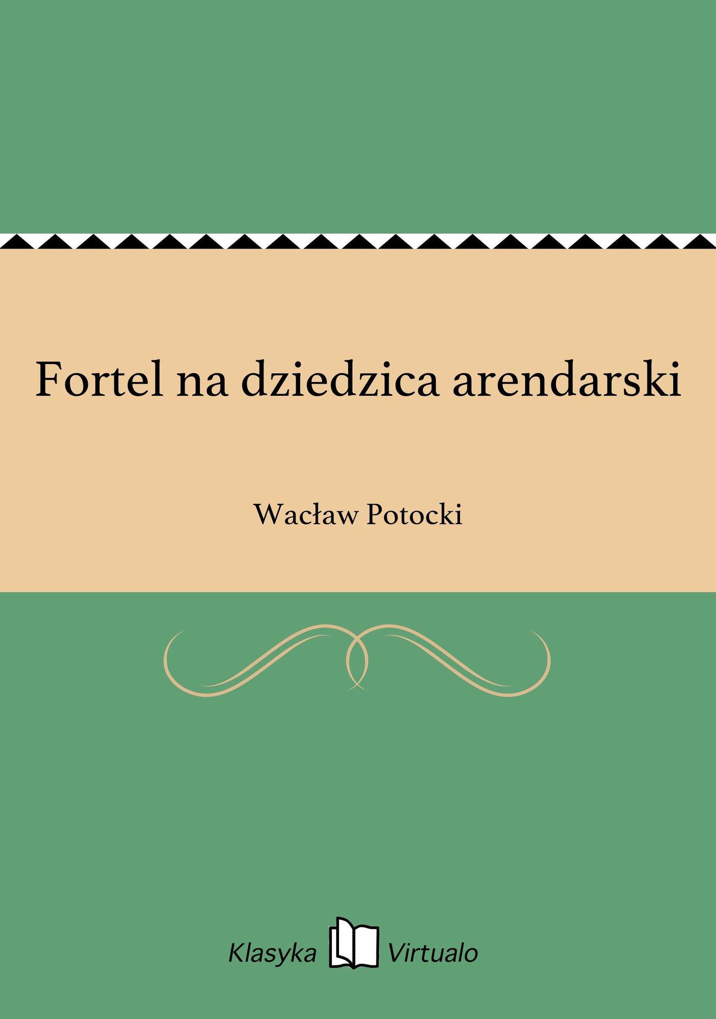 Fortel na dziedzica arendarski - Ebook (Książka na Kindle) do pobrania w formacie MOBI