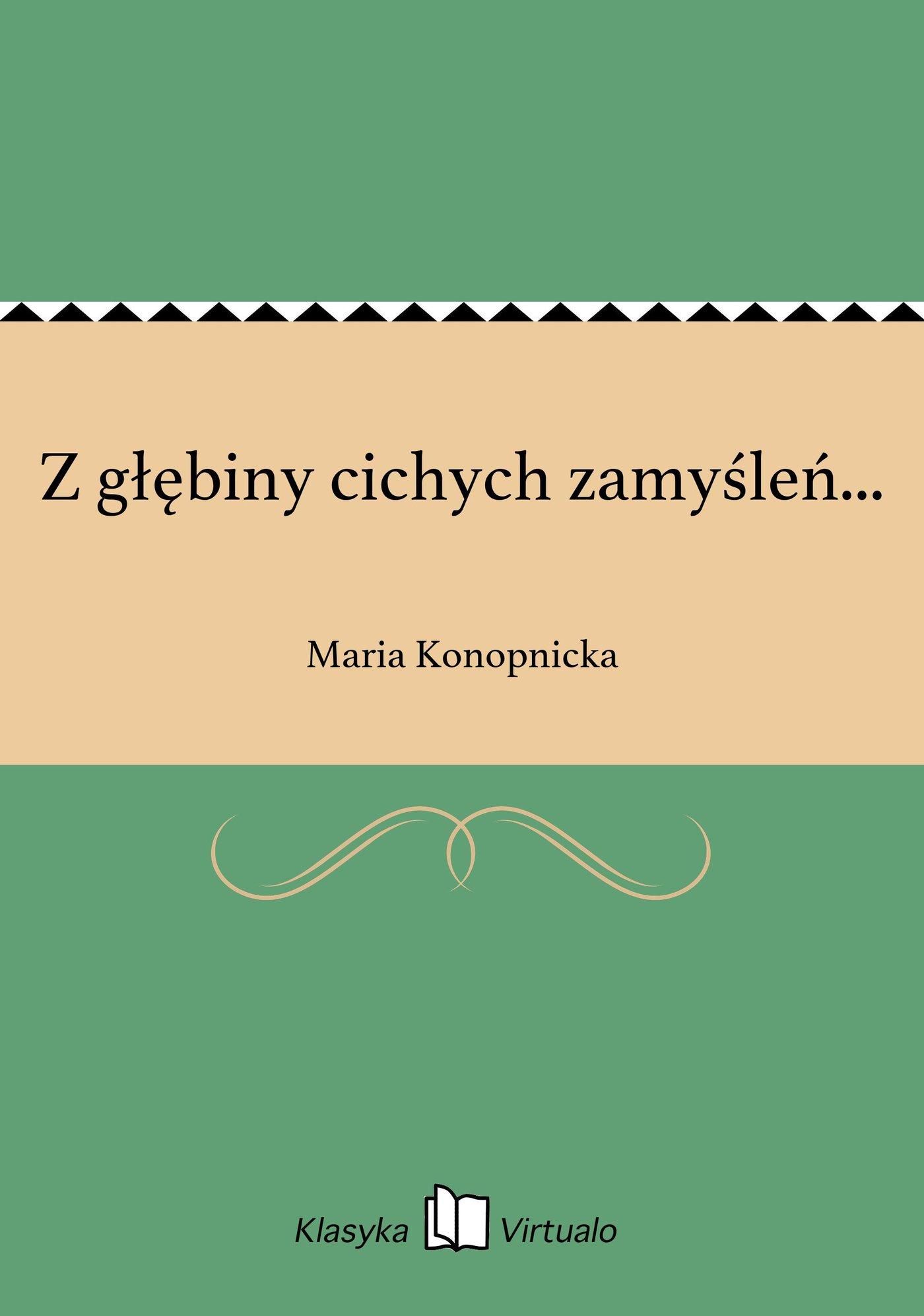 Z głębiny cichych zamyśleń... - Ebook (Książka na Kindle) do pobrania w formacie MOBI