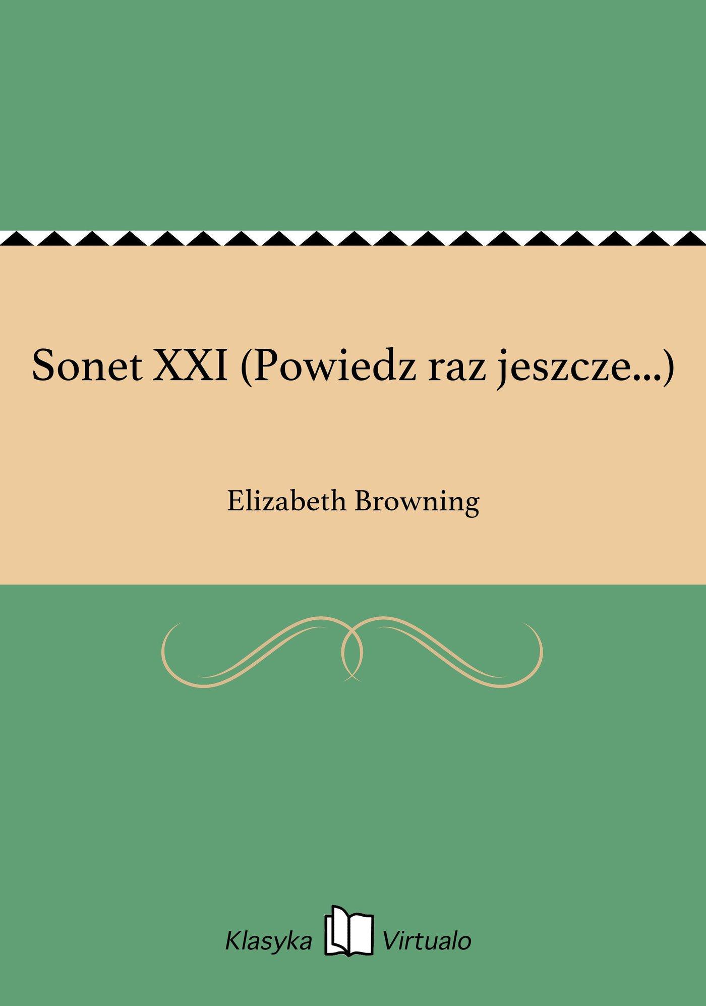 Sonet XXI (Powiedz raz jeszcze...) - Ebook (Książka na Kindle) do pobrania w formacie MOBI