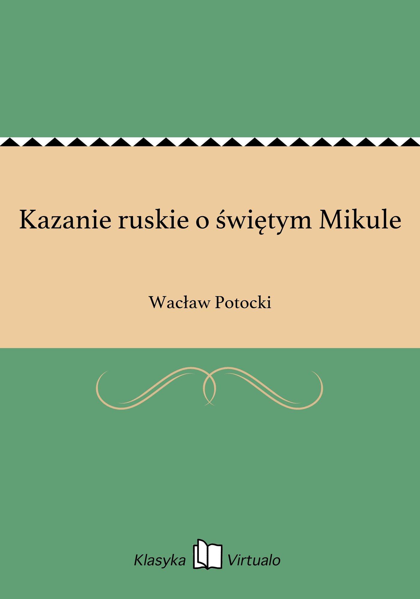 Kazanie ruskie o świętym Mikule - Ebook (Książka na Kindle) do pobrania w formacie MOBI