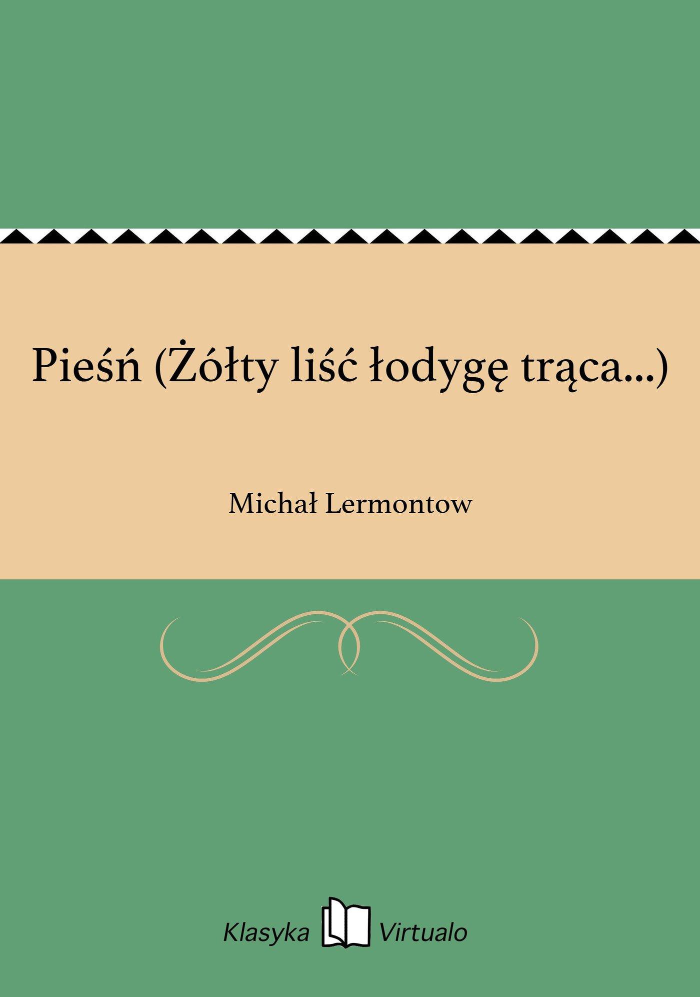 Pieśń (Żółty liść łodygę trąca...) - Ebook (Książka na Kindle) do pobrania w formacie MOBI