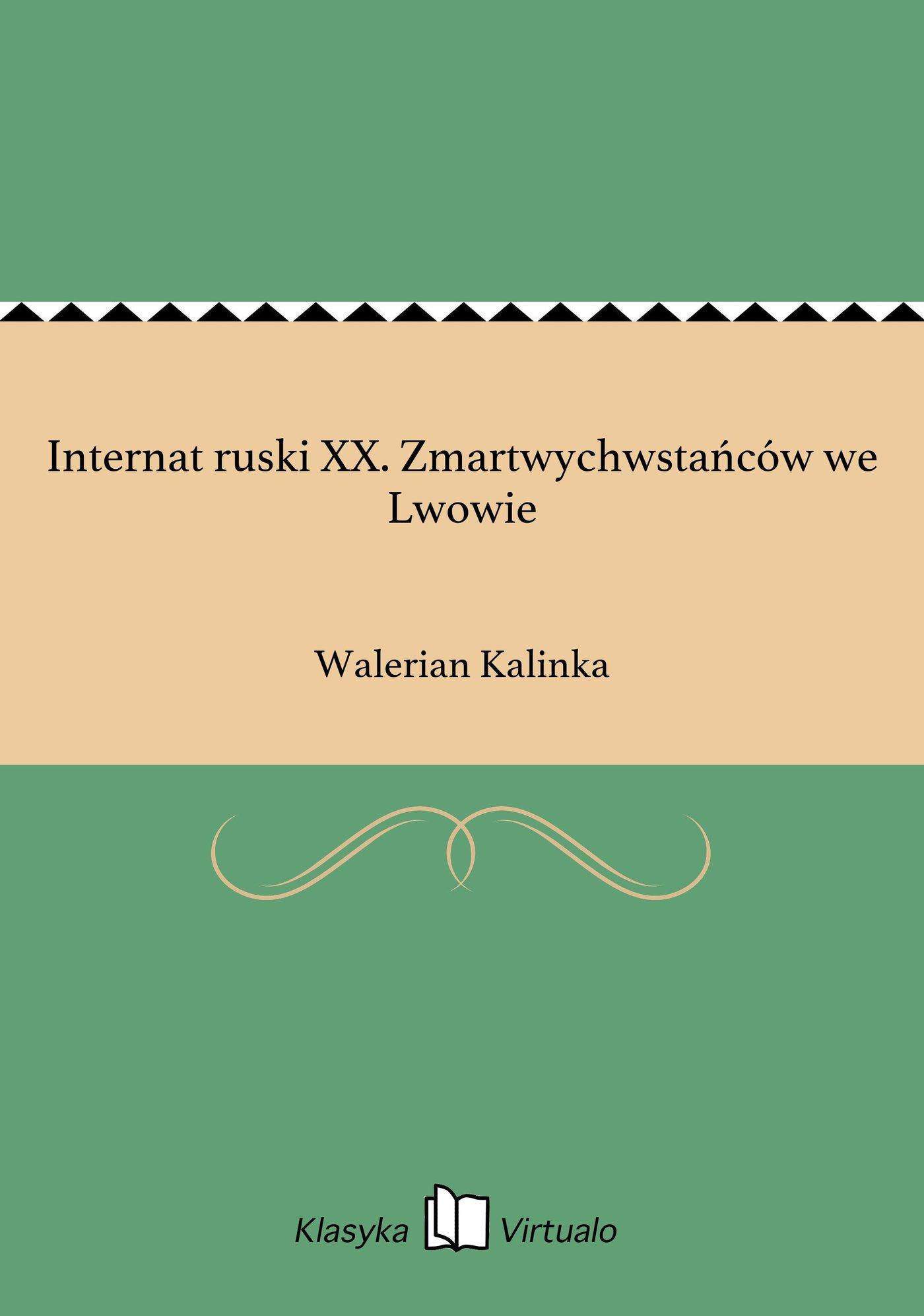 Internat ruski XX. Zmartwychwstańców we Lwowie - Ebook (Książka na Kindle) do pobrania w formacie MOBI