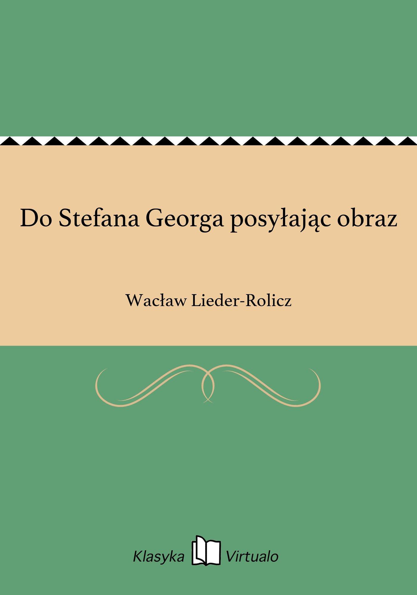 Do Stefana Georga posyłając obraz - Ebook (Książka na Kindle) do pobrania w formacie MOBI