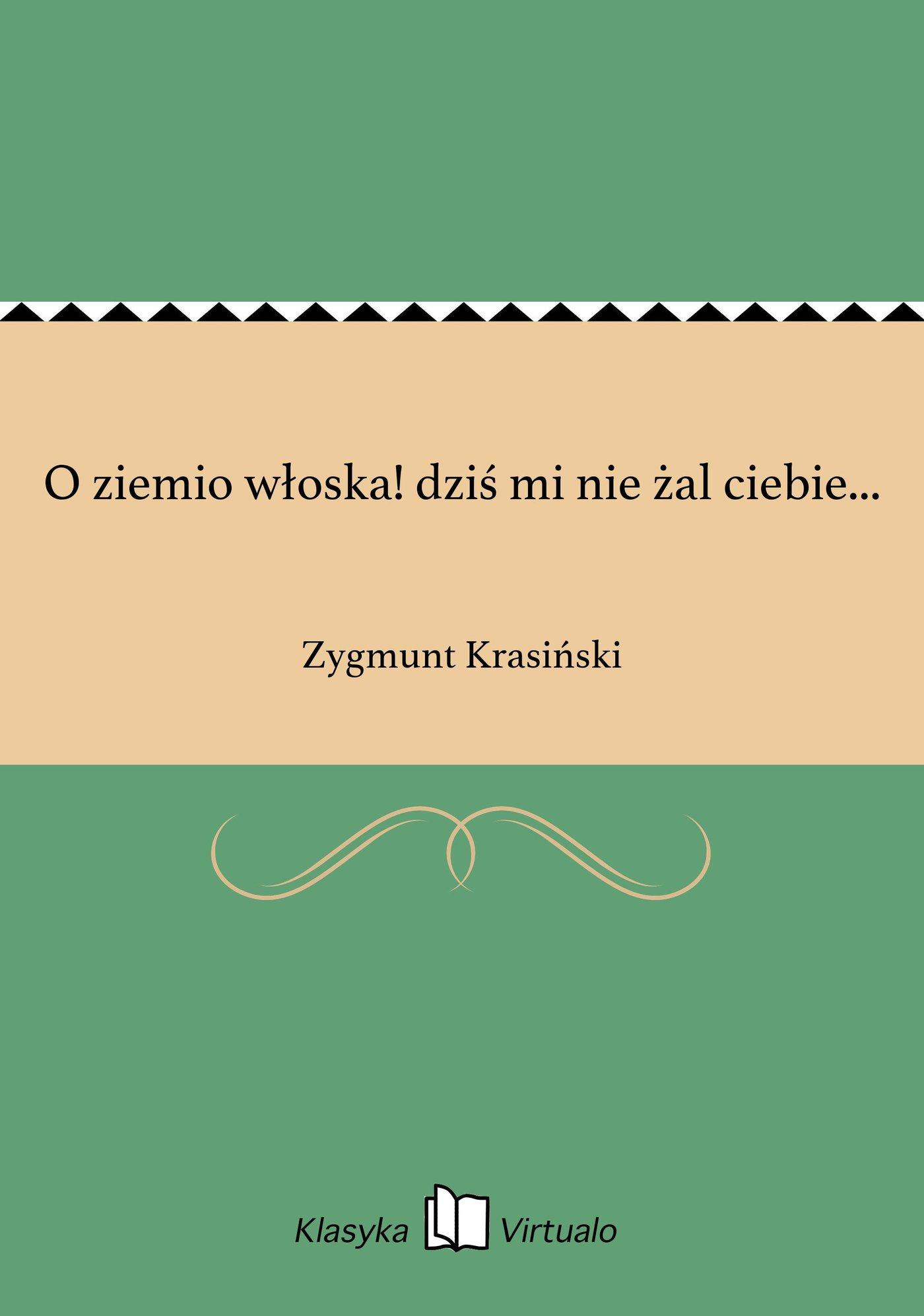 O ziemio włoska! dziś mi nie żal ciebie... - Ebook (Książka na Kindle) do pobrania w formacie MOBI