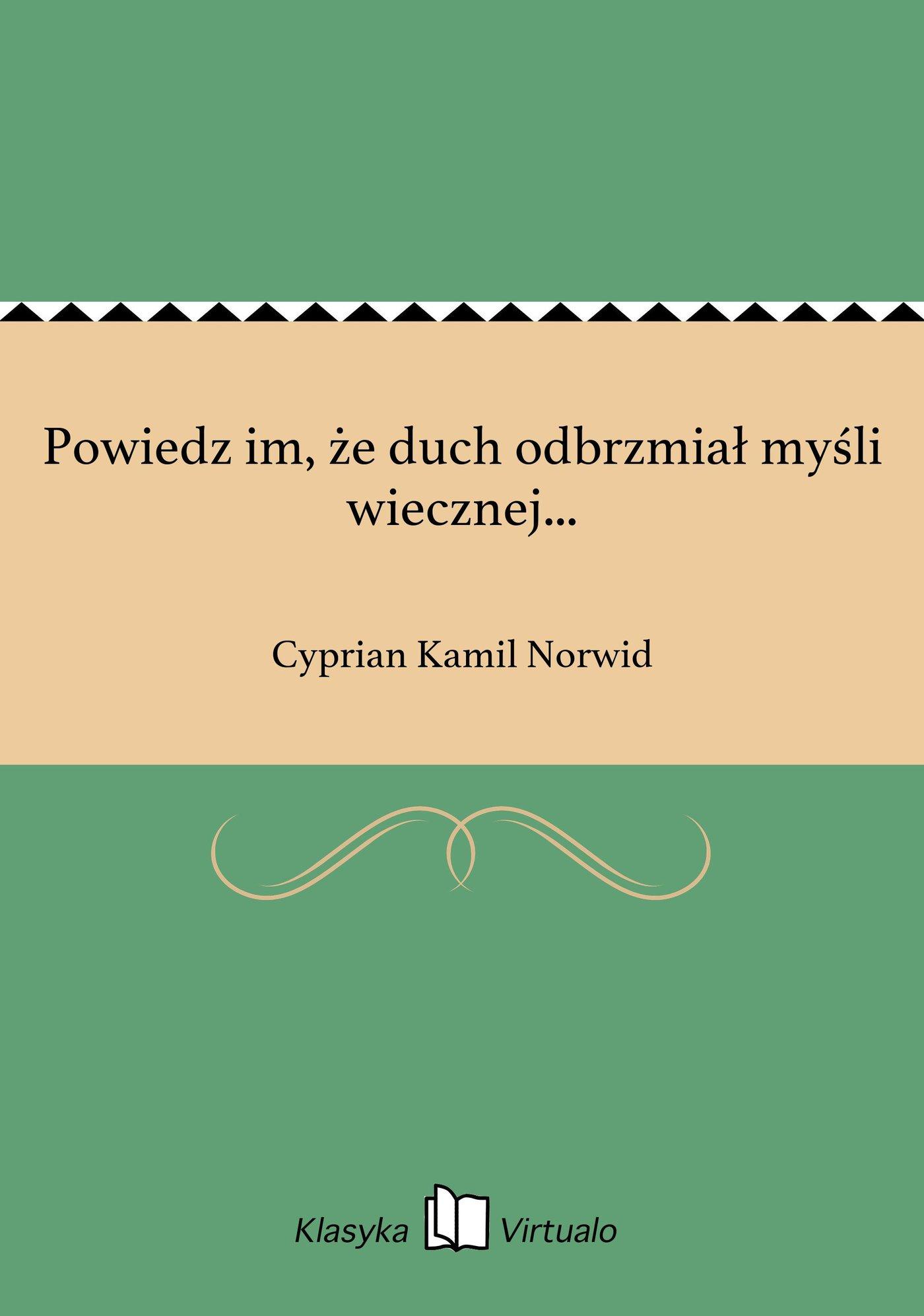 Powiedz im, że duch odbrzmiał myśli wiecznej... - Ebook (Książka na Kindle) do pobrania w formacie MOBI
