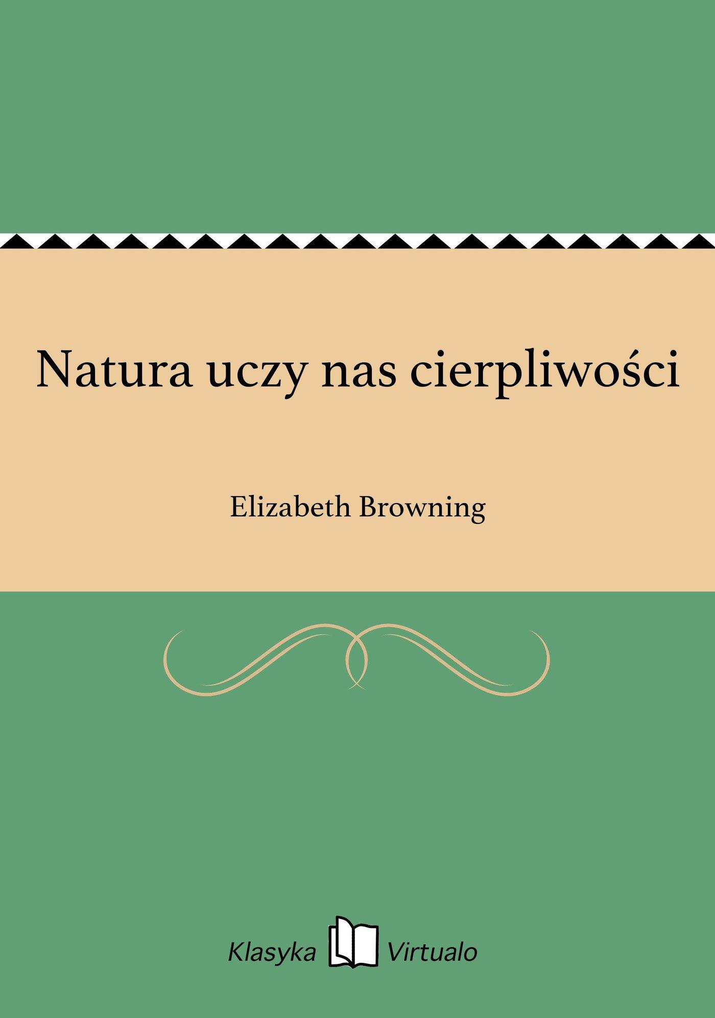 Natura uczy nas cierpliwości - Ebook (Książka na Kindle) do pobrania w formacie MOBI