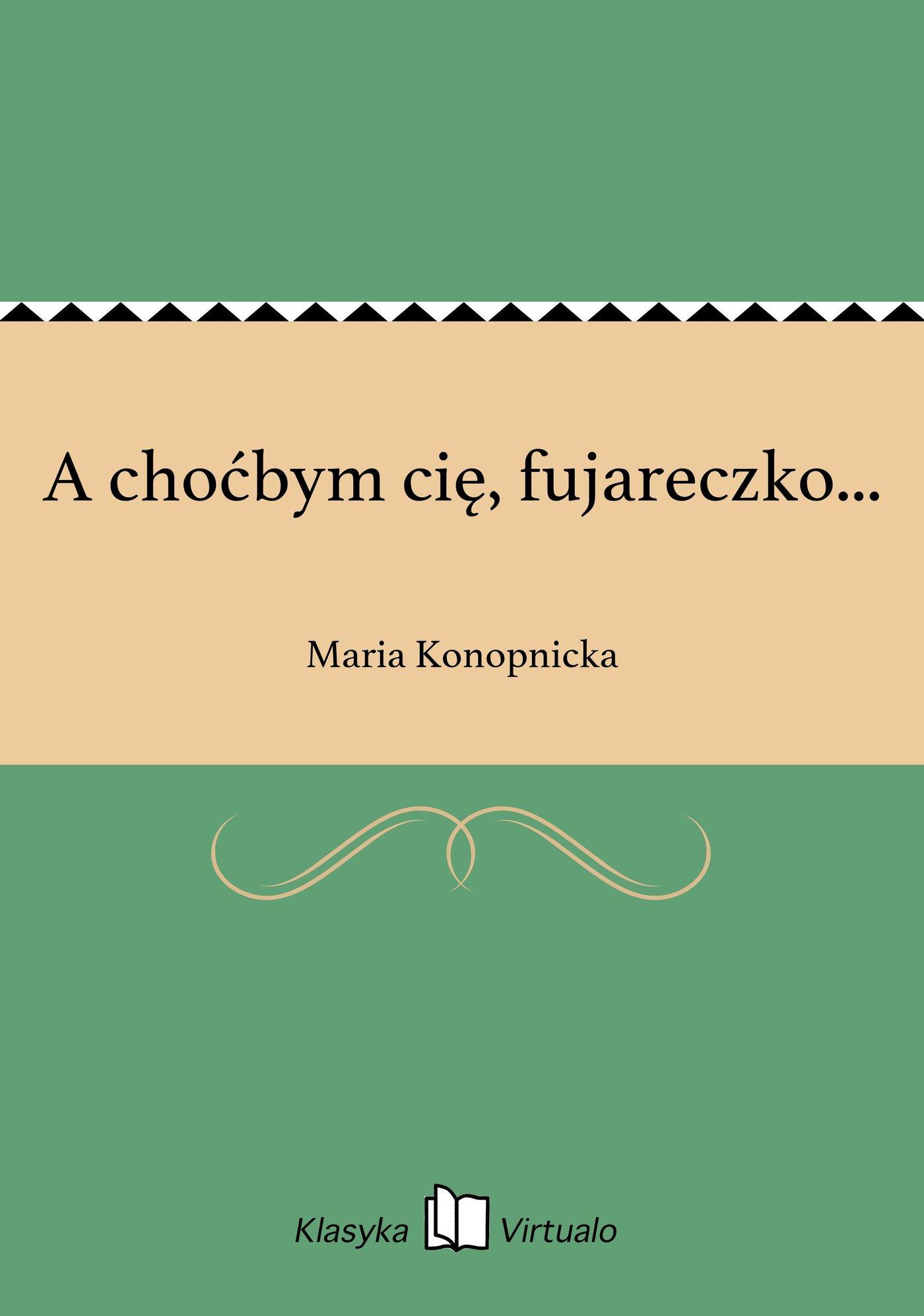 A choćbym cię, fujareczko... - Ebook (Książka na Kindle) do pobrania w formacie MOBI
