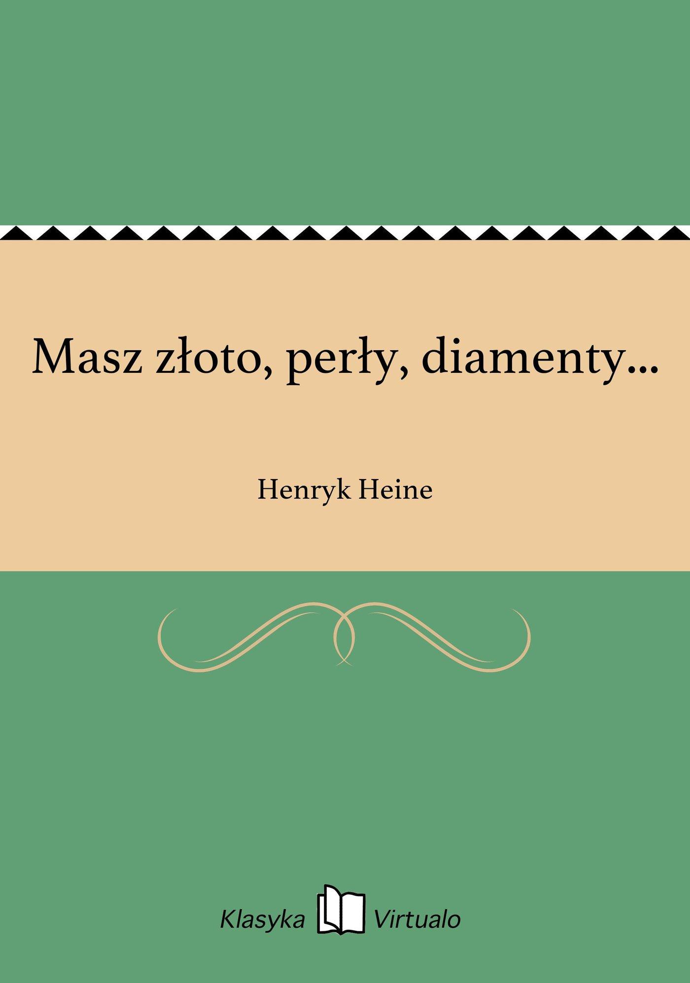 Masz złoto, perły, diamenty... - Ebook (Książka na Kindle) do pobrania w formacie MOBI