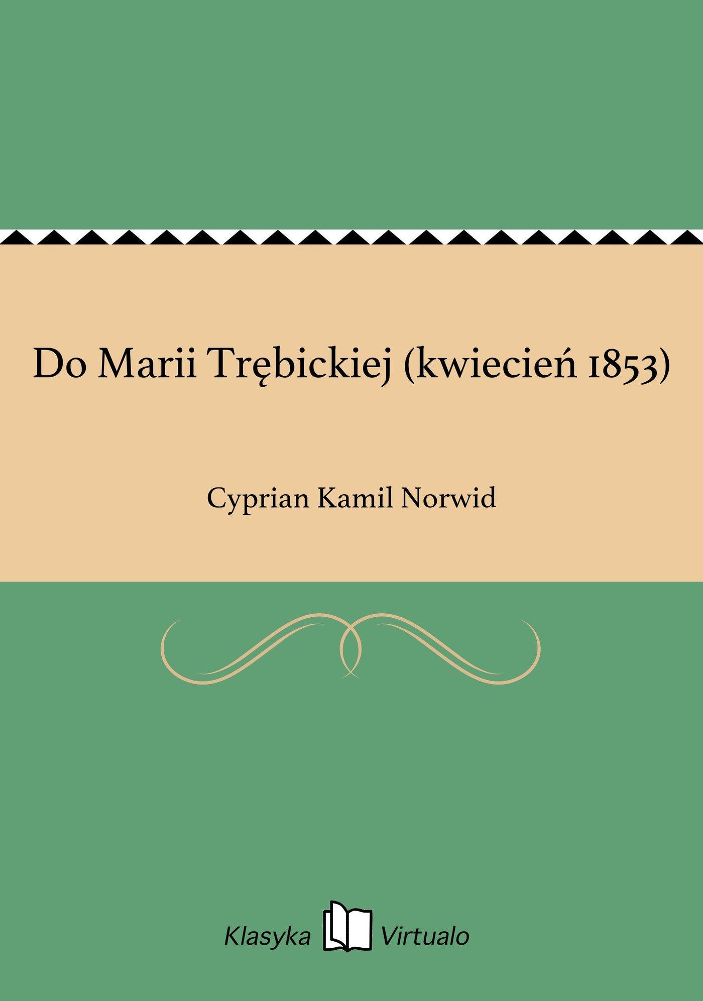 Do Marii Trębickiej (kwiecień 1853) - Ebook (Książka na Kindle) do pobrania w formacie MOBI