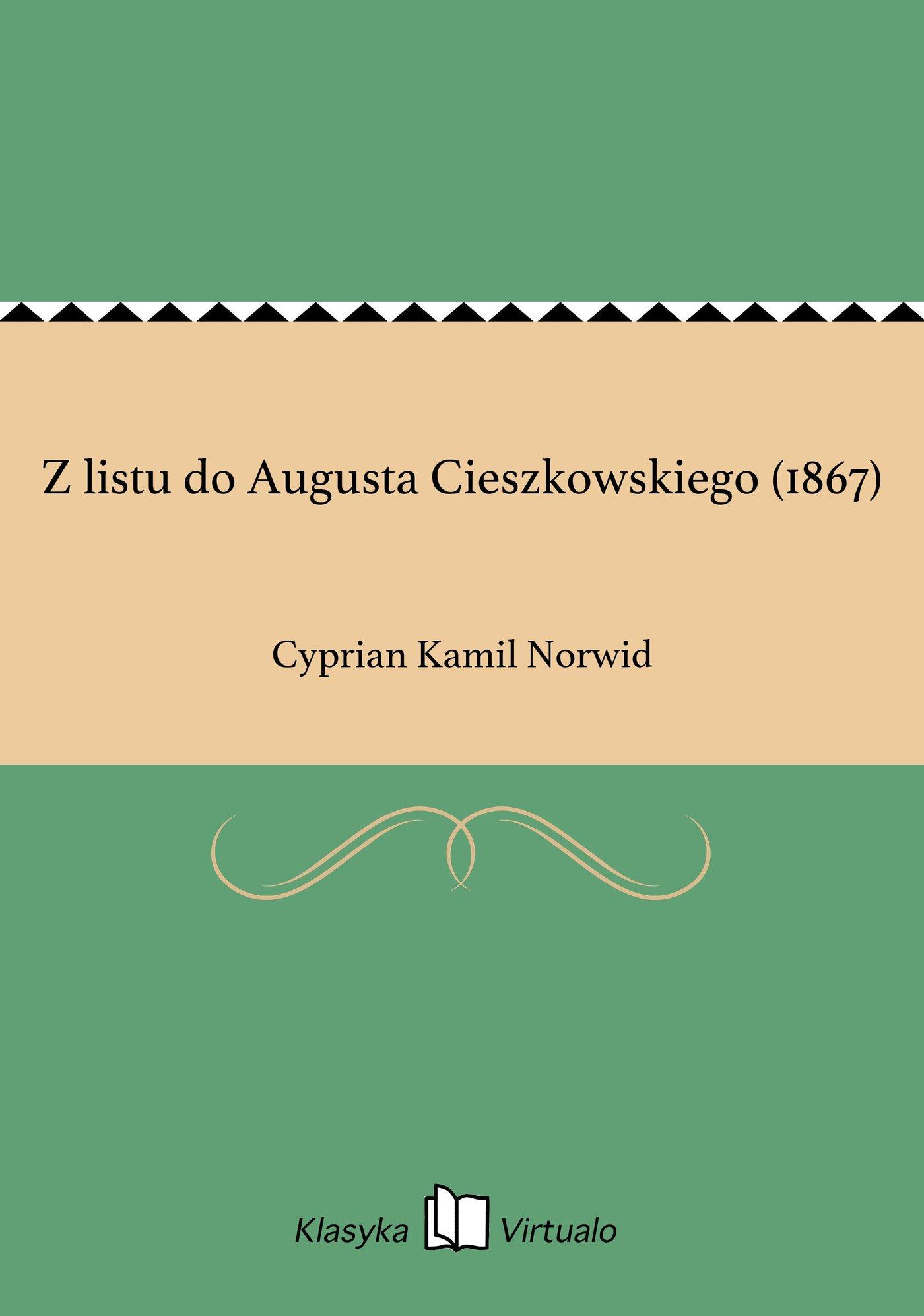 Z listu do Augusta Cieszkowskiego (1867) - Ebook (Książka na Kindle) do pobrania w formacie MOBI