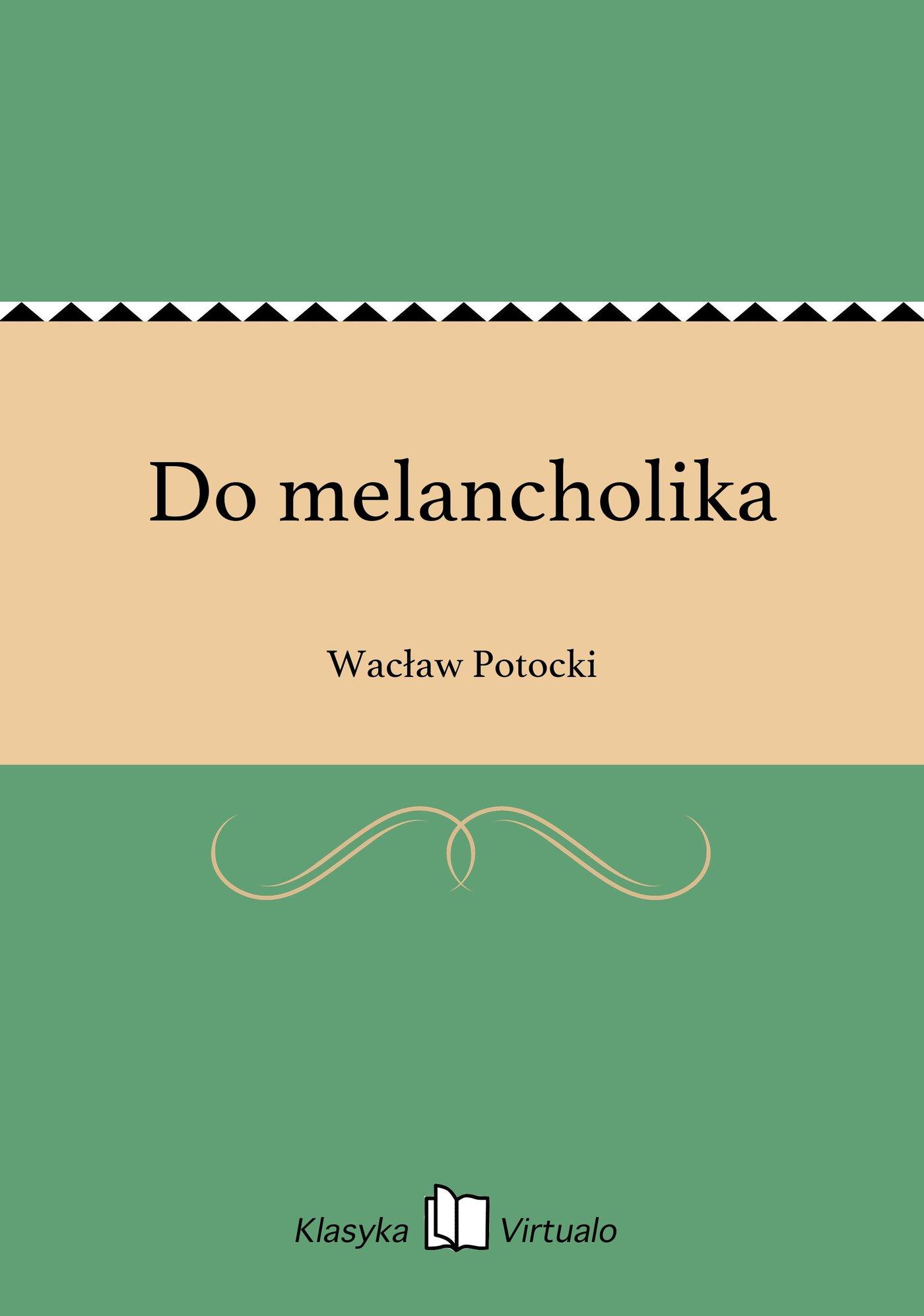 Do melancholika - Ebook (Książka na Kindle) do pobrania w formacie MOBI