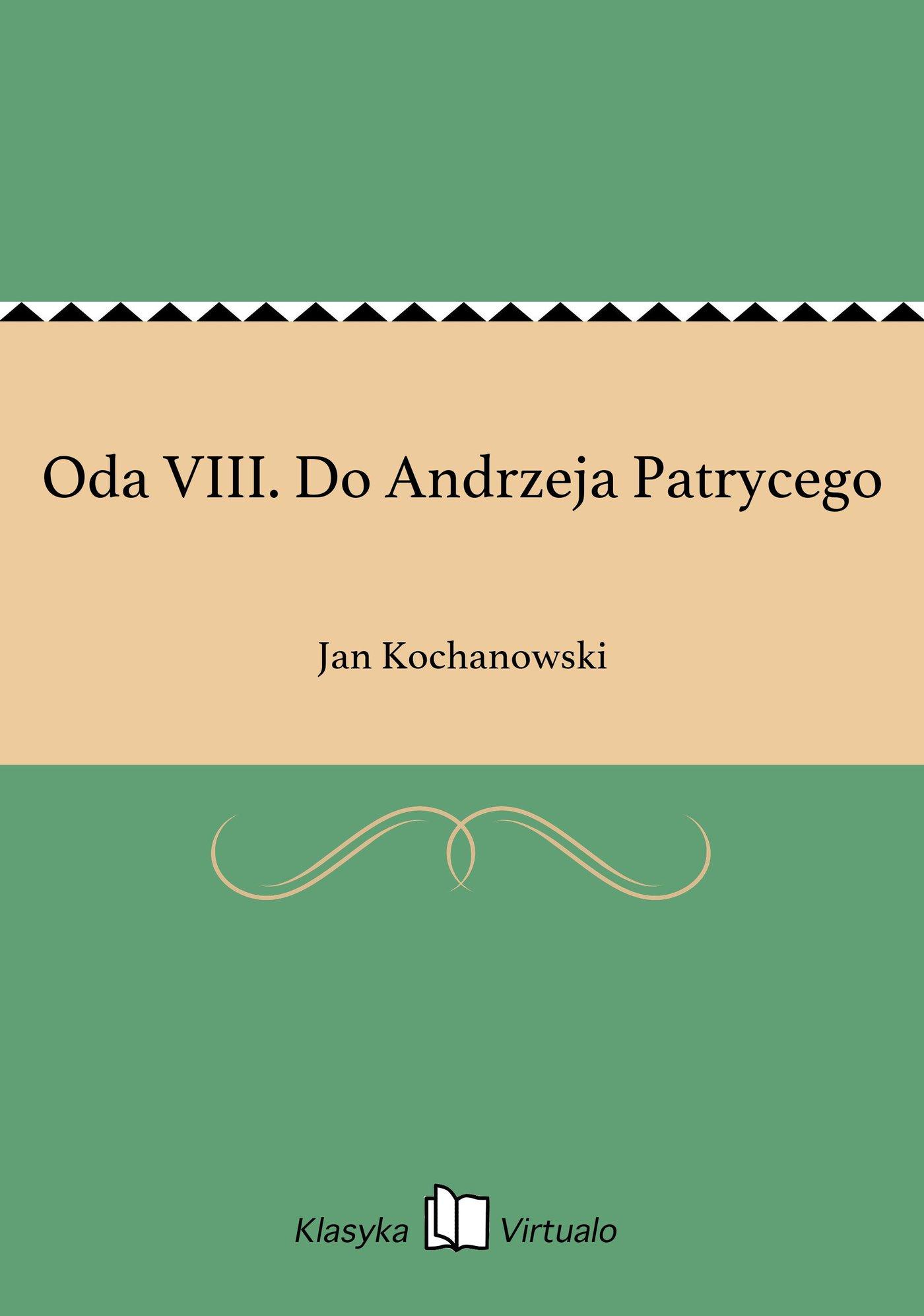 Oda VIII. Do Andrzeja Patrycego - Ebook (Książka na Kindle) do pobrania w formacie MOBI