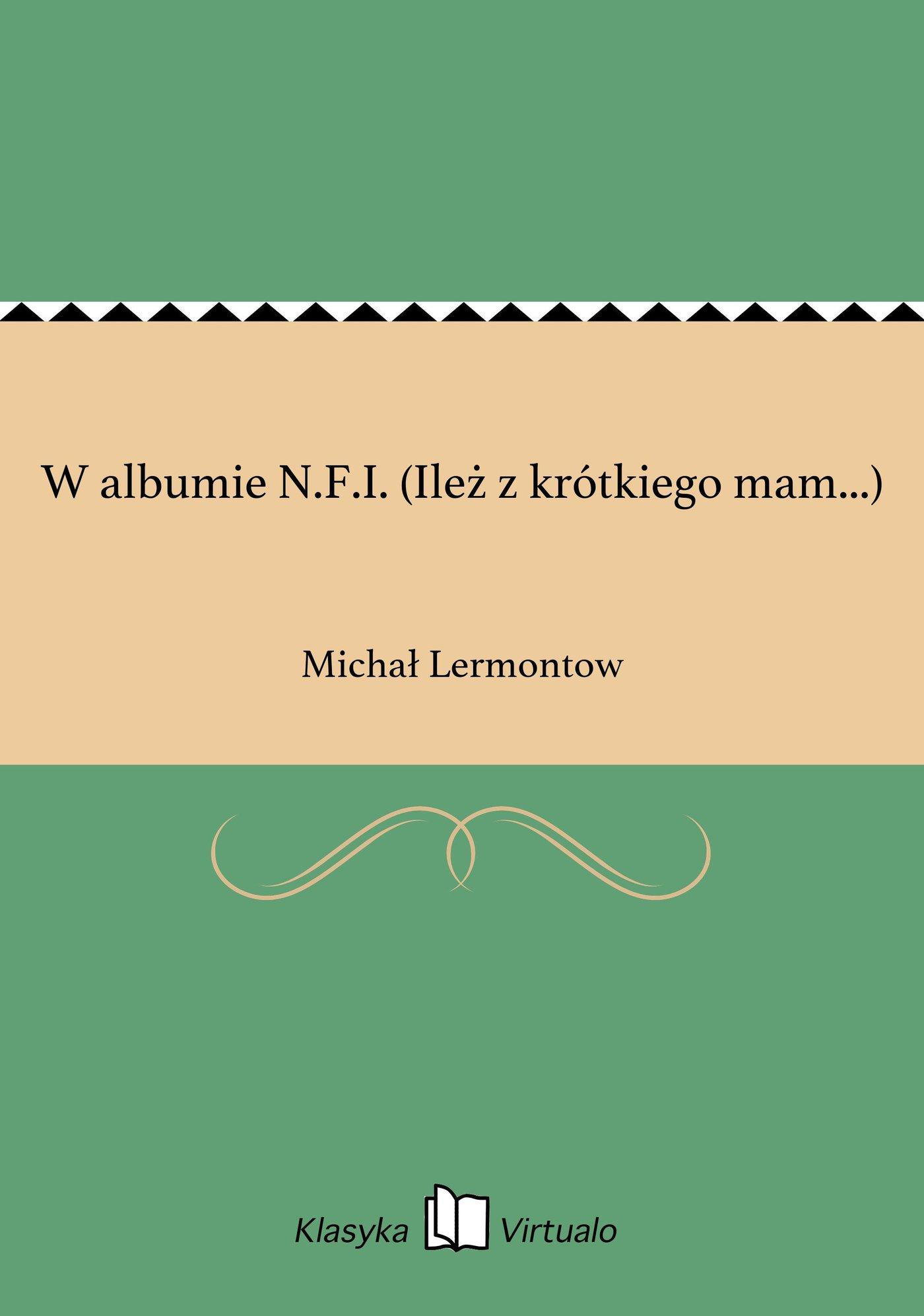 W albumie N.F.I. (Ileż z krótkiego mam...) - Ebook (Książka na Kindle) do pobrania w formacie MOBI