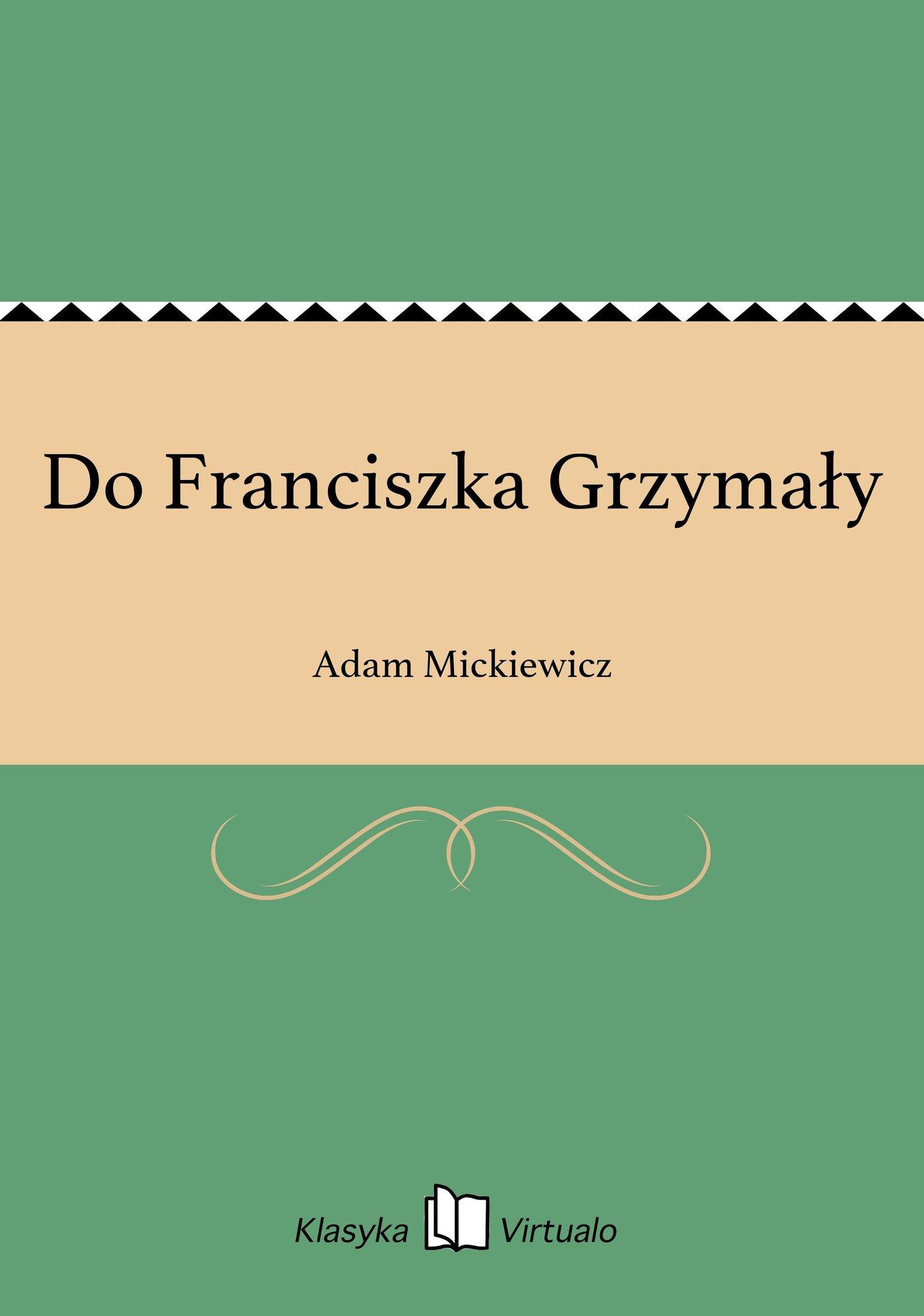 Do Franciszka Grzymały - Ebook (Książka na Kindle) do pobrania w formacie MOBI