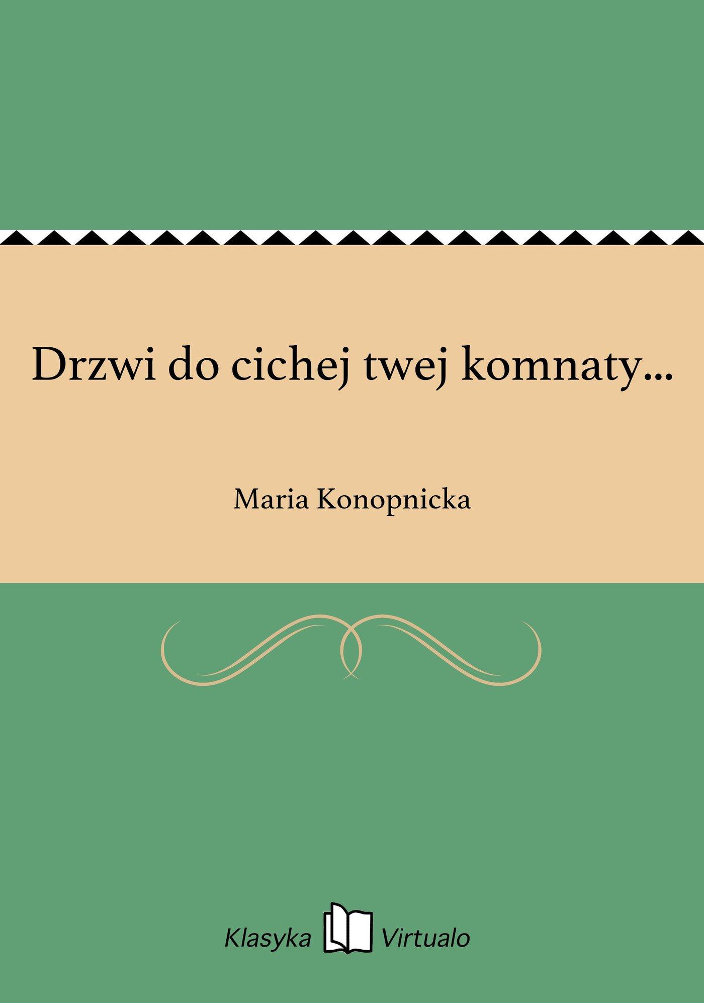 Drzwi do cichej twej komnaty... - Ebook (Książka na Kindle) do pobrania w formacie MOBI