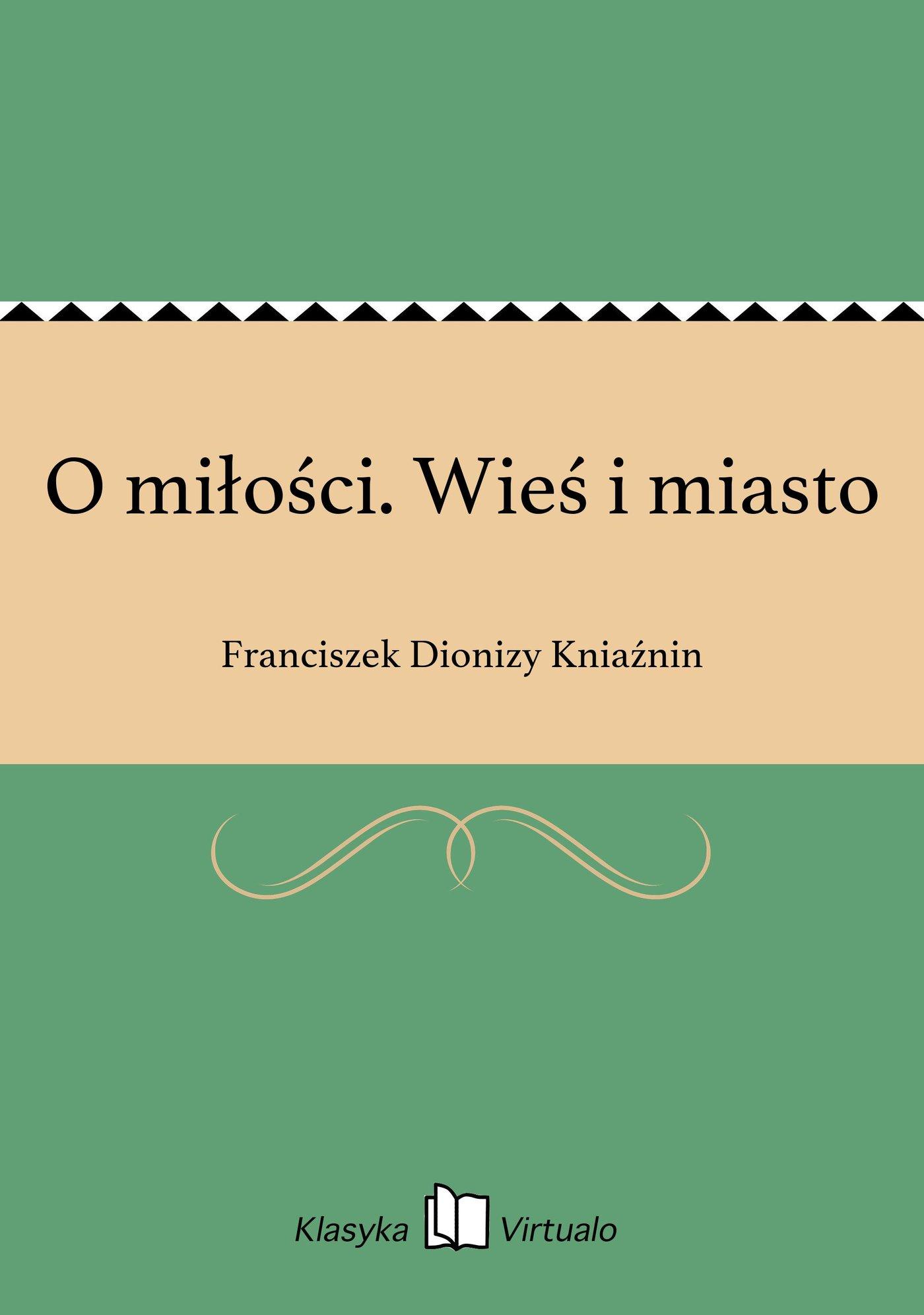 O miłości. Wieś i miasto - Ebook (Książka na Kindle) do pobrania w formacie MOBI