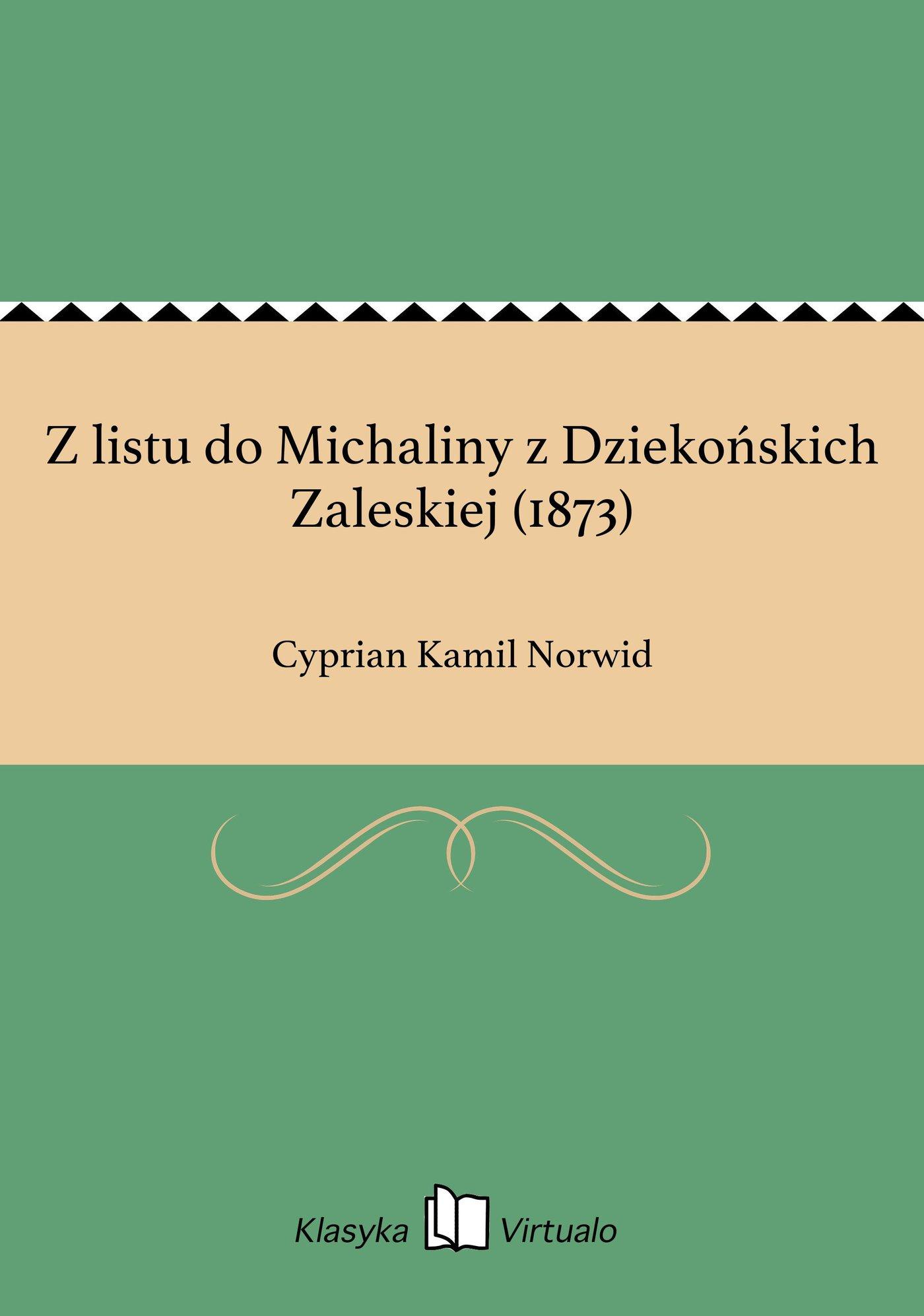 Z listu do Michaliny z Dziekońskich Zaleskiej (1873) - Ebook (Książka na Kindle) do pobrania w formacie MOBI