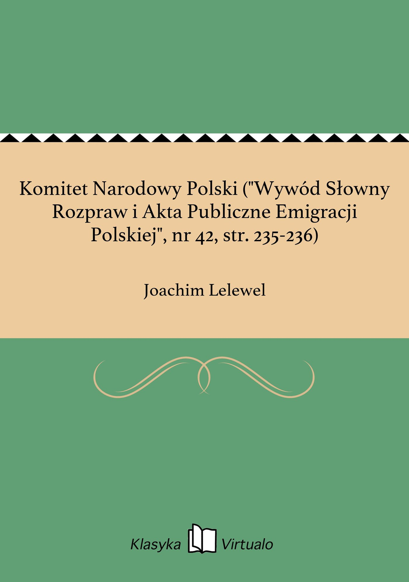 """Komitet Narodowy Polski (""""Wywód Słowny Rozpraw i Akta Publiczne Emigracji Polskiej"""", nr 42, str. 235-236) - Ebook (Książka na Kindle) do pobrania w formacie MOBI"""