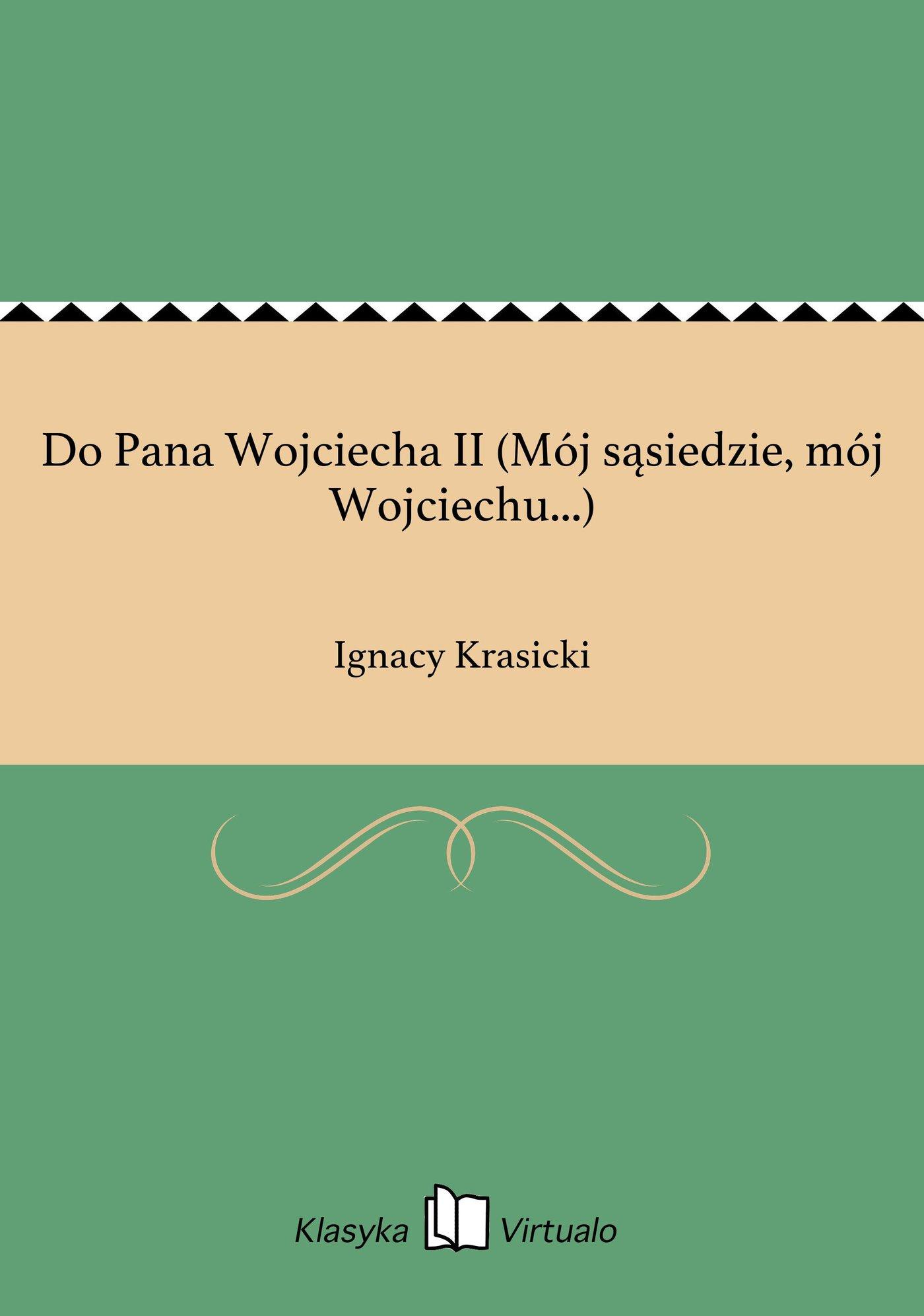 Do Pana Wojciecha II (Mój sąsiedzie, mój Wojciechu...) - Ebook (Książka na Kindle) do pobrania w formacie MOBI