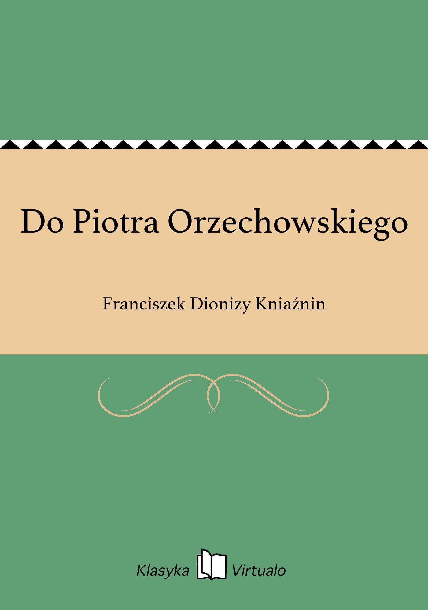 Do Piotra Orzechowskiego - Ebook (Książka na Kindle) do pobrania w formacie MOBI