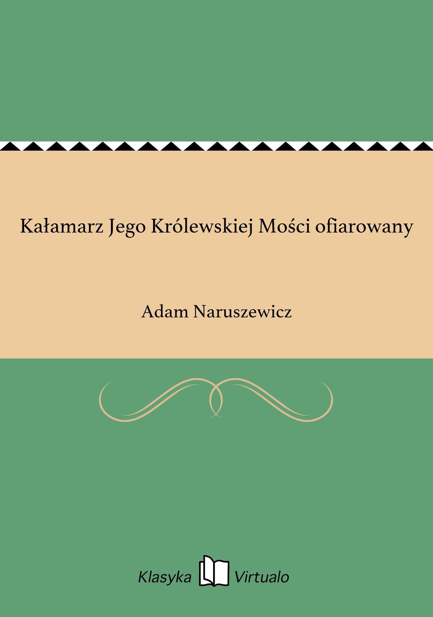 Kałamarz Jego Królewskiej Mości ofiarowany - Ebook (Książka na Kindle) do pobrania w formacie MOBI