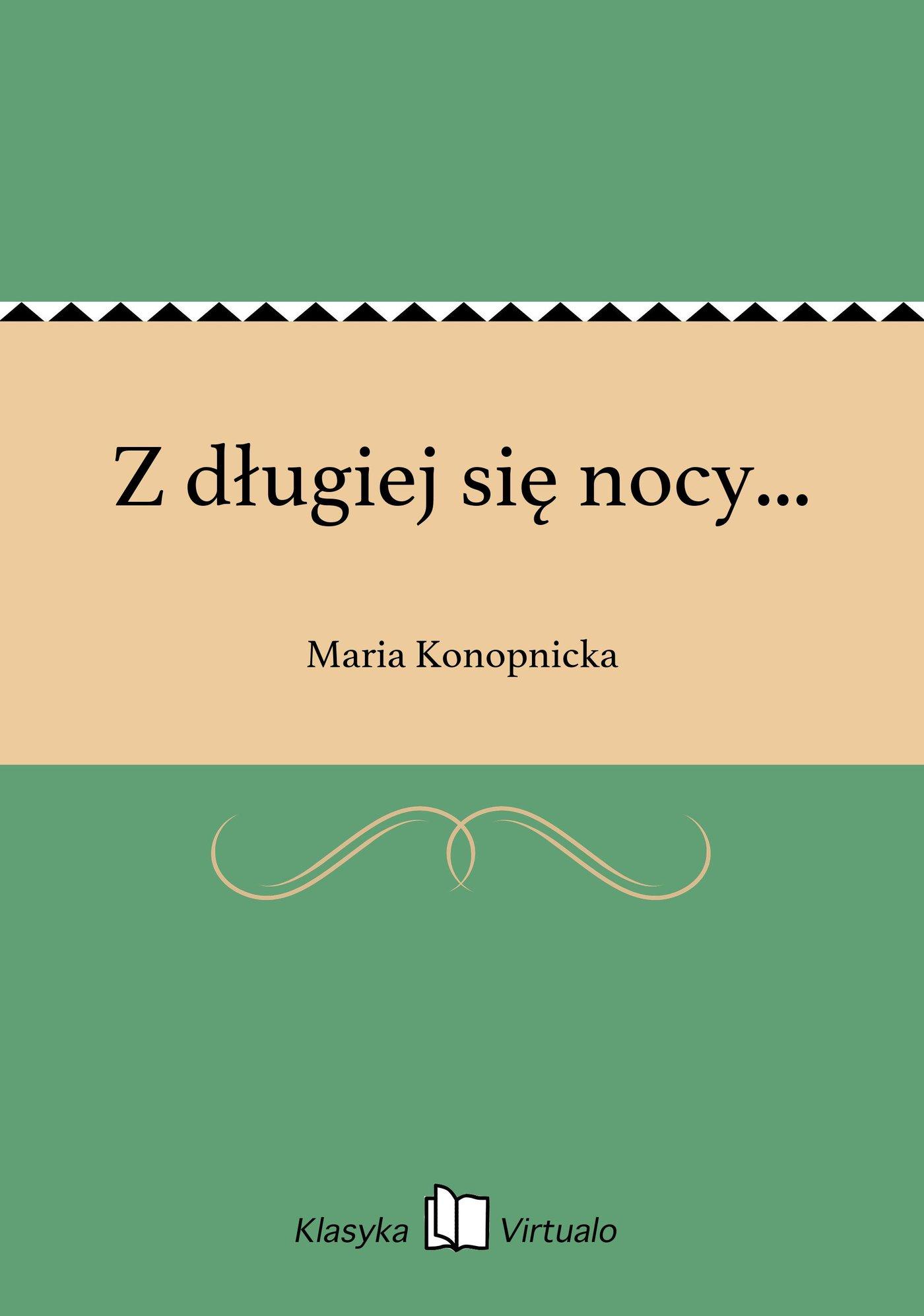 Z długiej się nocy... - Ebook (Książka na Kindle) do pobrania w formacie MOBI