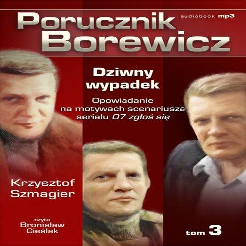 Porucznik Borewicz - Dziwny wypadek (Tom 3) - Audiobook (Książka audio MP3) do pobrania w całości w archiwum ZIP