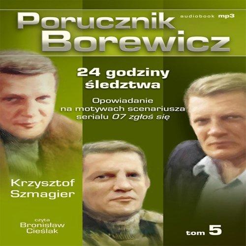 Porucznik Borewicz - 24 godziny śledztwa (Tom 5) - Audiobook (Książka audio MP3) do pobrania w całości w archiwum ZIP