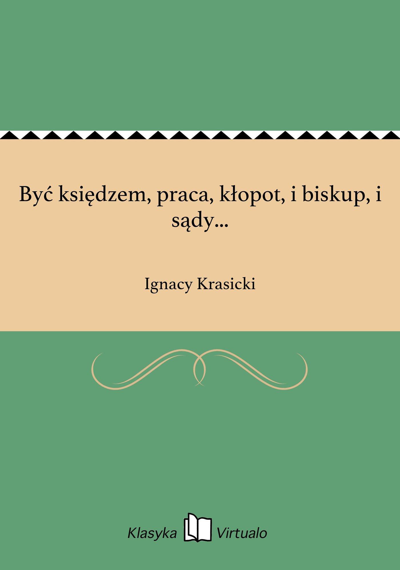 Być księdzem, praca, kłopot, i biskup, i sądy... - Ebook (Książka na Kindle) do pobrania w formacie MOBI