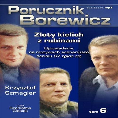 Porucznik Borewicz - Złoty kielich z rubinami (Tom 6) - Audiobook (Książka audio MP3) do pobrania w całości w archiwum ZIP
