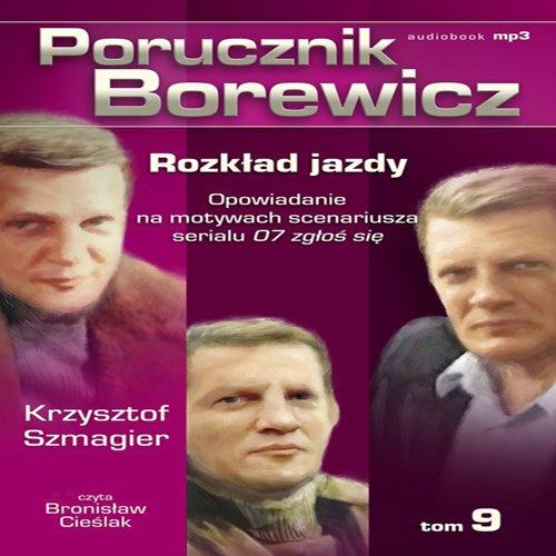 Porucznik Borewicz - Rozkład jazdy (Tom 9) - Audiobook (Książka audio MP3) do pobrania w całości w archiwum ZIP
