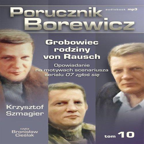 Porucznik Borewicz - Grobowiec rodziny von Rausch (Tom 10) - Audiobook (Książka audio MP3) do pobrania w całości w archiwum ZIP