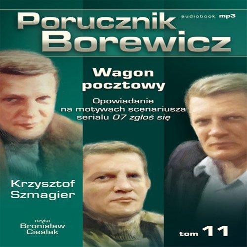 Porucznik Borewicz - Wagon pocztowy (Tom 11) - Audiobook (Książka audio MP3) do pobrania w całości w archiwum ZIP