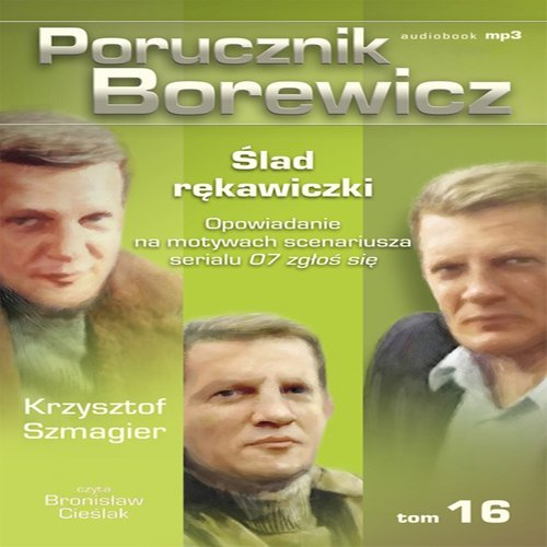 Porucznik Borewicz - Ślad rękawiczki (Tom 16) - Audiobook (Książka audio MP3) do pobrania w całości w archiwum ZIP