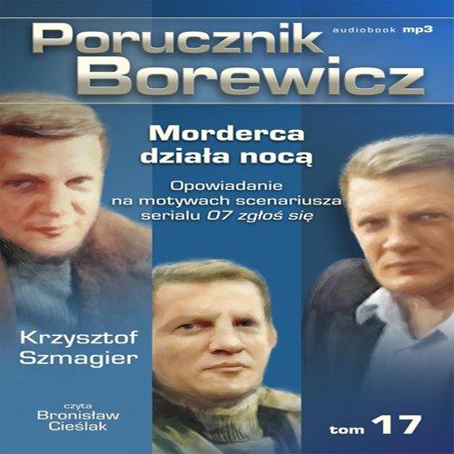 Porucznik Borewicz - Morderca działa nocą (Tom 17) - Audiobook (Książka audio MP3) do pobrania w całości w archiwum ZIP