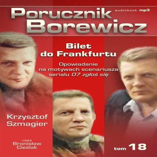 Porucznik Borewicz - Bilet do Frankfurtu (Tom 18) - Audiobook (Książka audio MP3) do pobrania w całości w archiwum ZIP