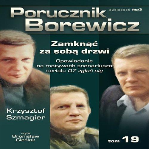 Porucznik Borewicz - Zamknąć za sobą drzwi (Tom 19) - Audiobook (Książka audio MP3) do pobrania w całości w archiwum ZIP