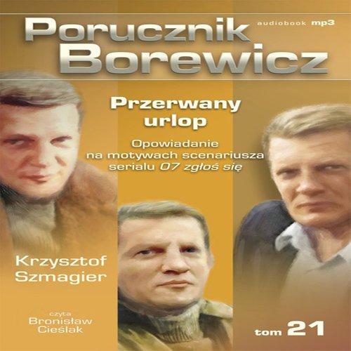 Porucznik Borewicz - Przerwany urlop (Tom 21) - Audiobook (Książka audio MP3) do pobrania w całości w archiwum ZIP