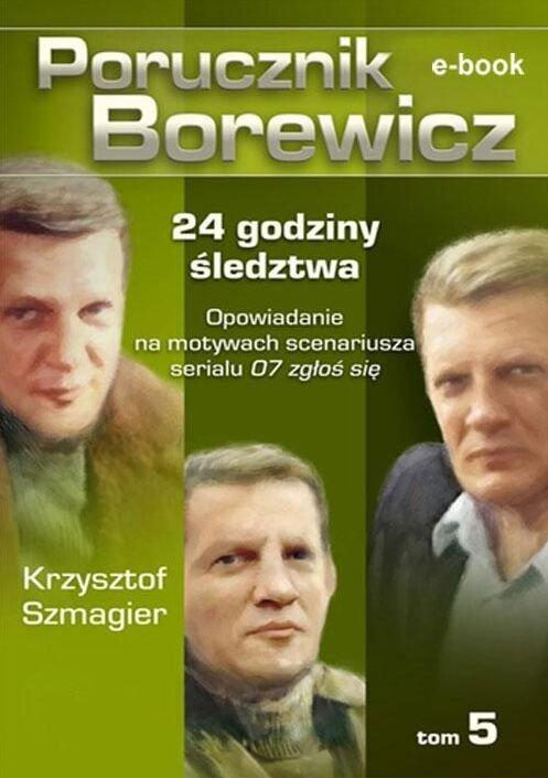 Porucznik Borewicz. 24 godziny śledztwa. Tom 5 - Ebook (Książka EPUB) do pobrania w formacie EPUB