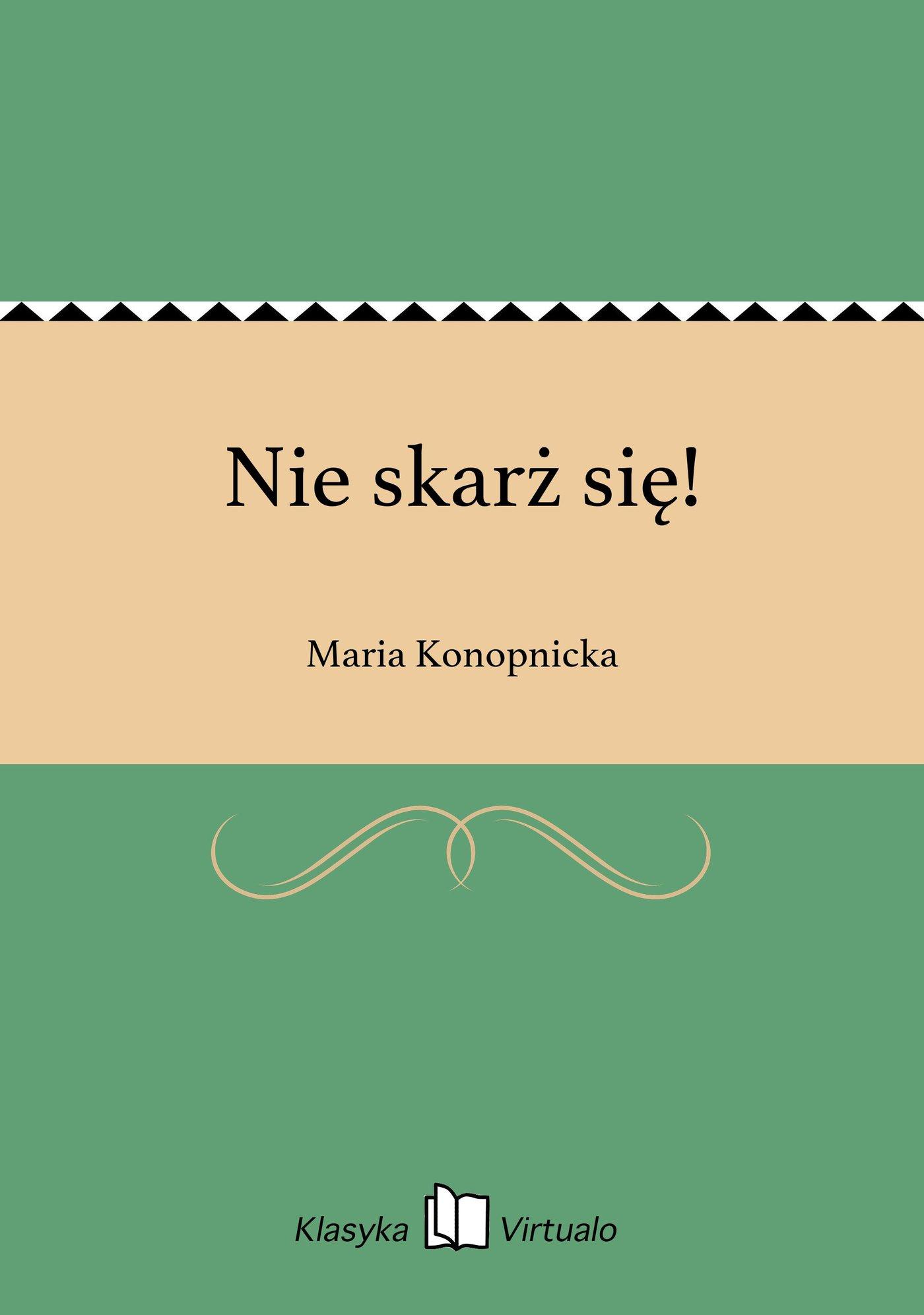 Nie skarż się! - Ebook (Książka na Kindle) do pobrania w formacie MOBI