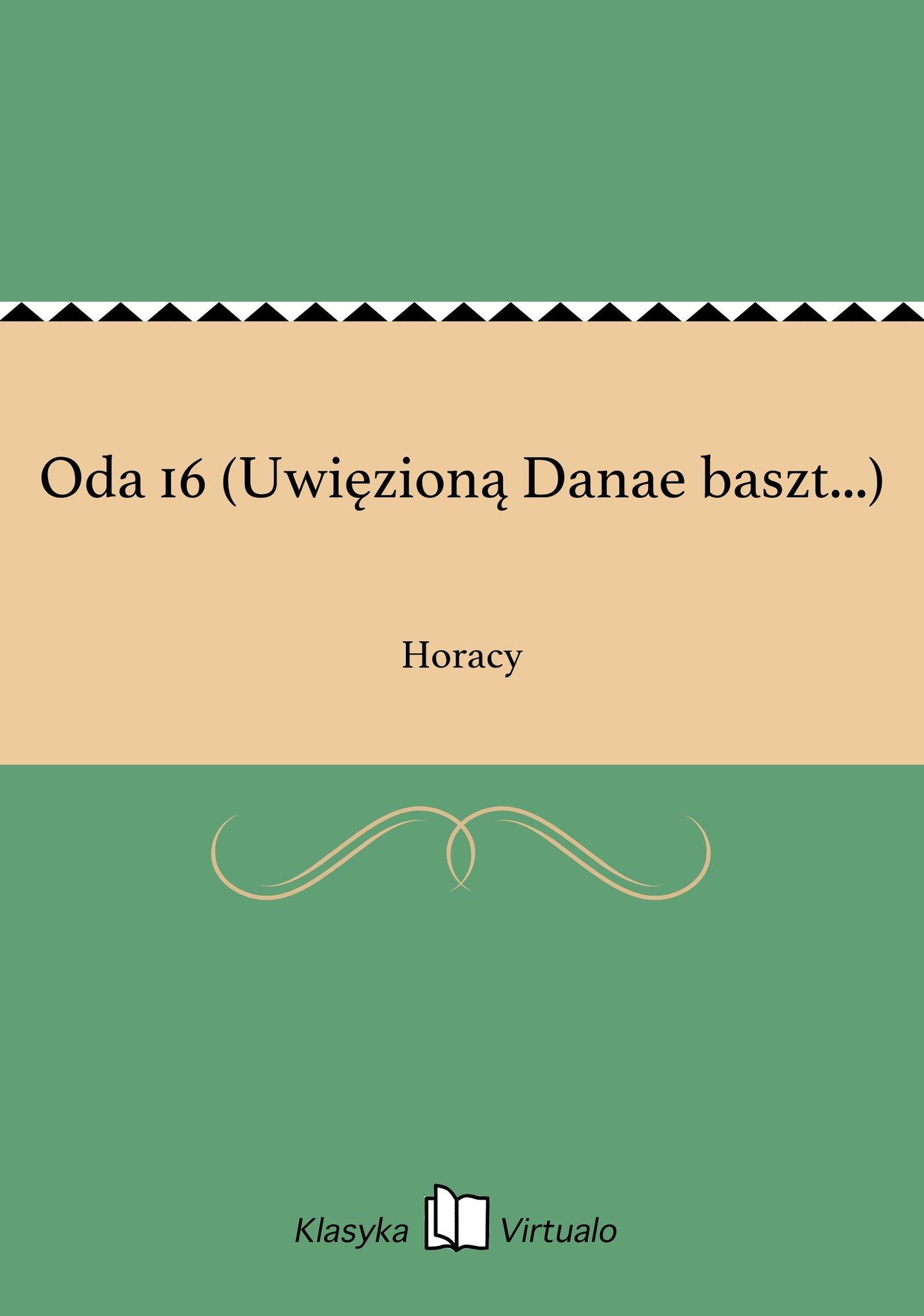 Oda 16 (Uwięzioną Danae baszt...) - Ebook (Książka na Kindle) do pobrania w formacie MOBI