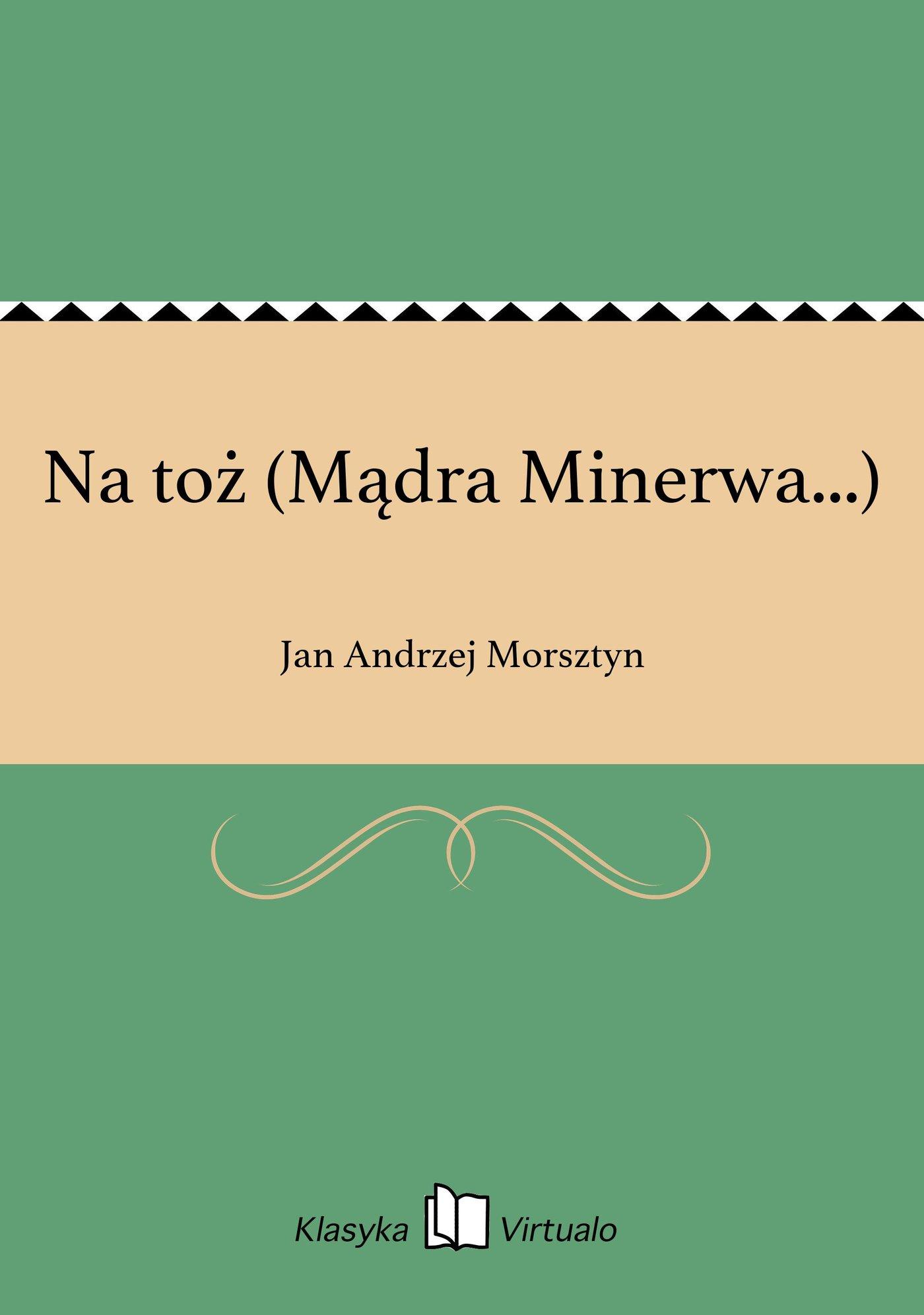 Na toż (Mądra Minerwa...) - Ebook (Książka na Kindle) do pobrania w formacie MOBI
