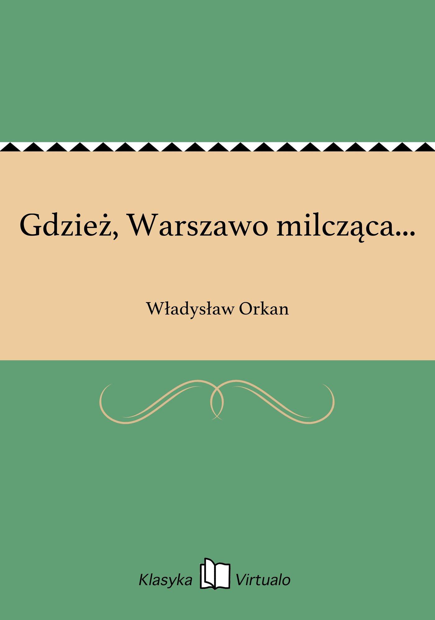 Gdzież, Warszawo milcząca... - Ebook (Książka na Kindle) do pobrania w formacie MOBI