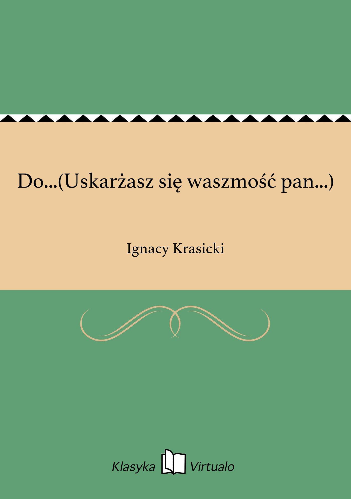 Do...(Uskarżasz się waszmość pan...) - Ebook (Książka na Kindle) do pobrania w formacie MOBI