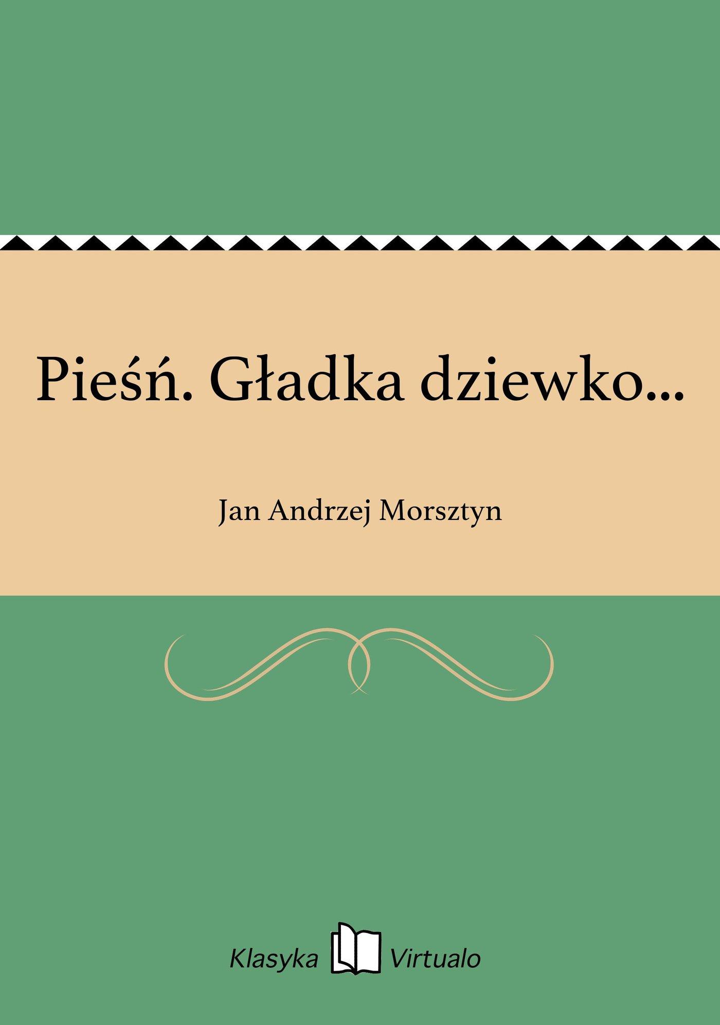 Pieśń. Gładka dziewko... - Ebook (Książka na Kindle) do pobrania w formacie MOBI
