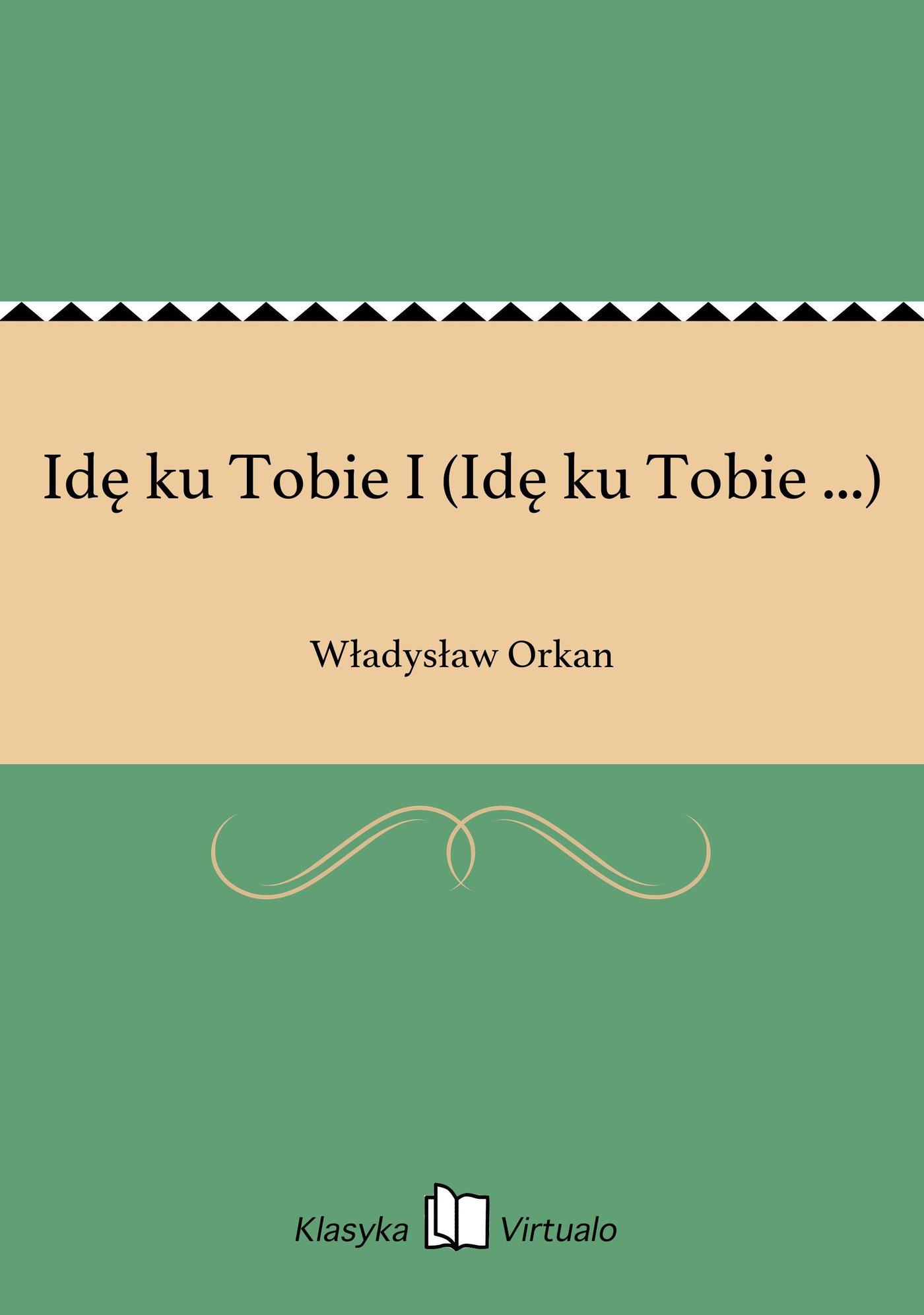 Idę ku Tobie I (Idę ku Tobie ...) - Ebook (Książka na Kindle) do pobrania w formacie MOBI