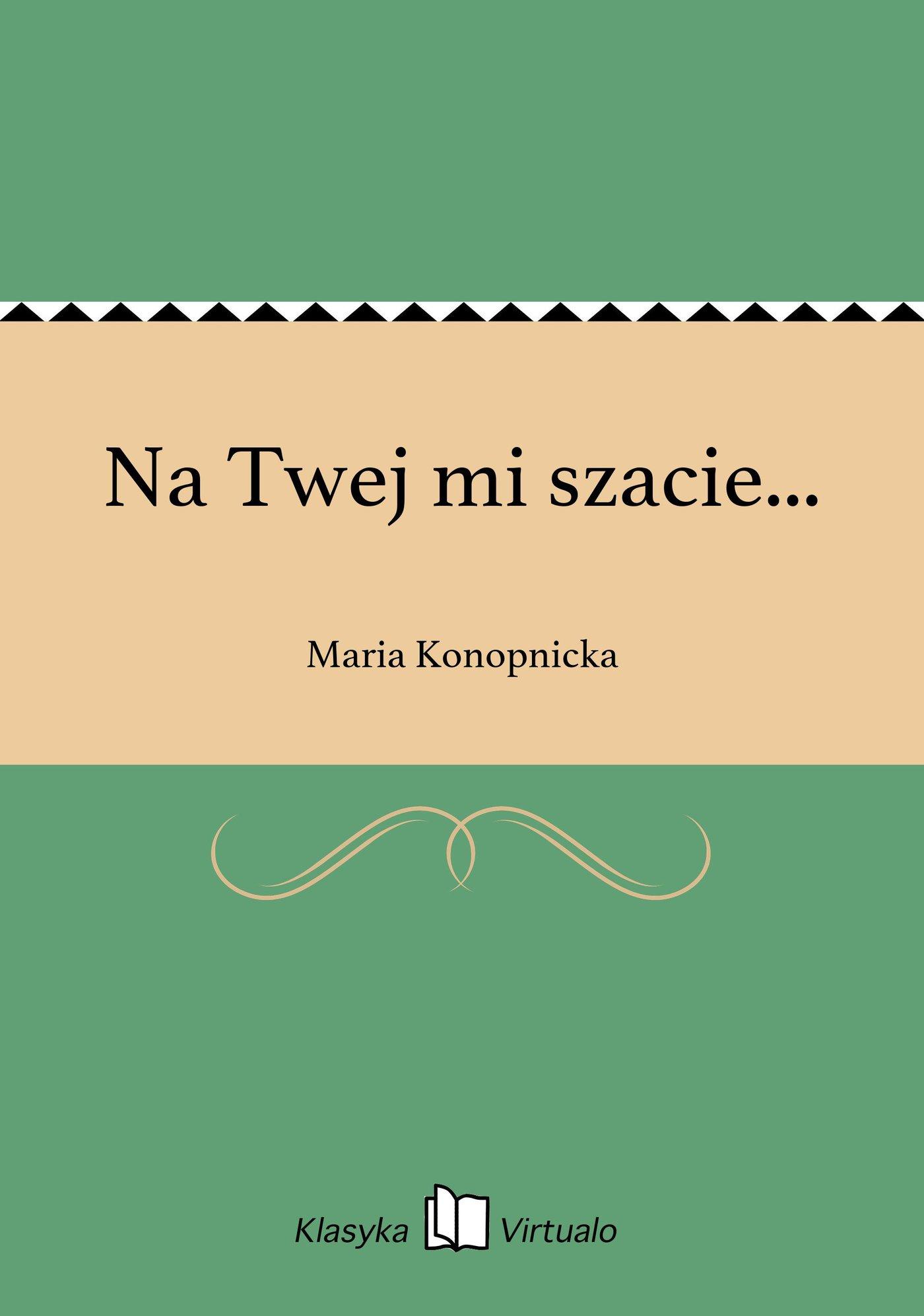 Na Twej mi szacie... - Ebook (Książka na Kindle) do pobrania w formacie MOBI