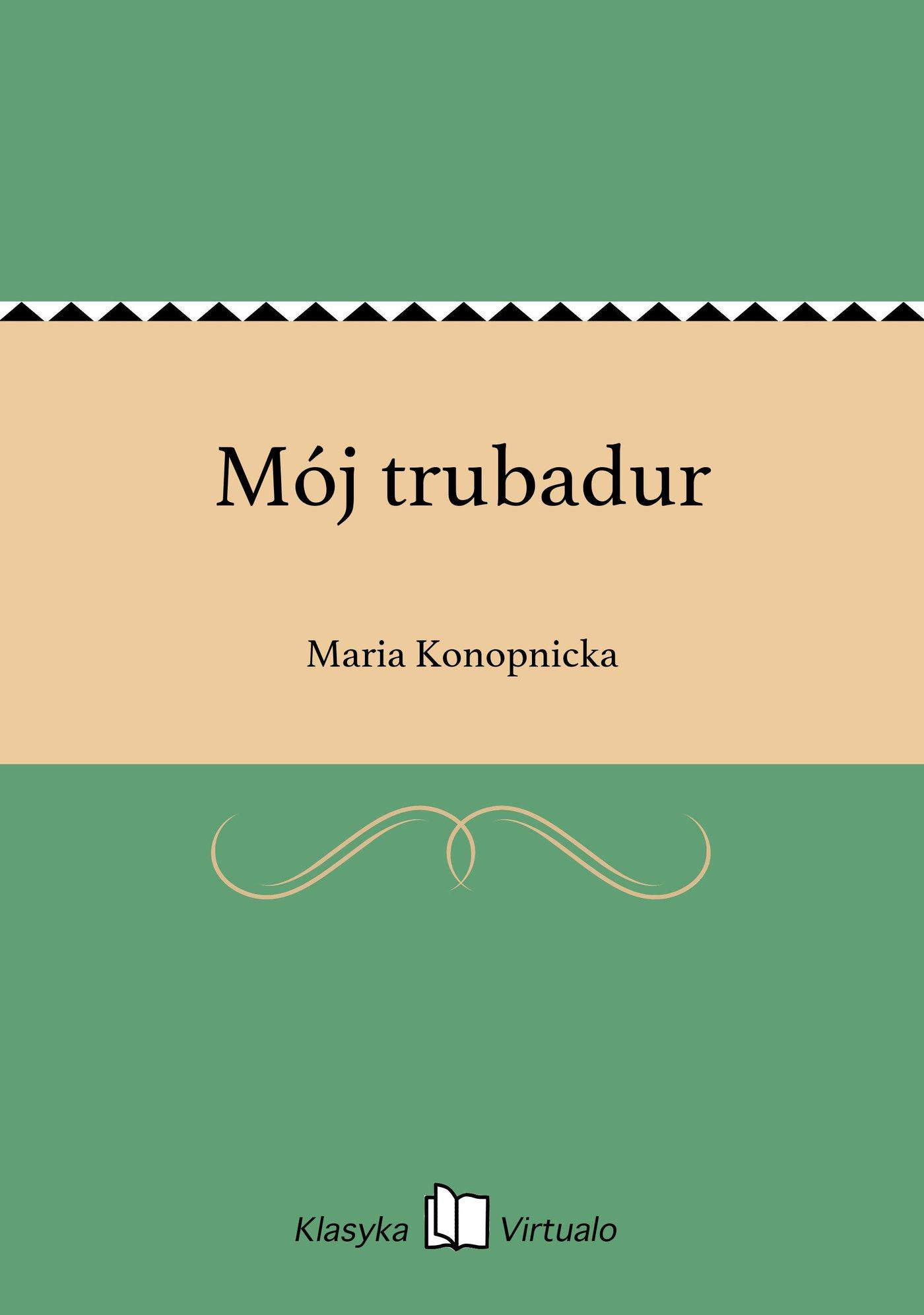 Mój trubadur - Ebook (Książka na Kindle) do pobrania w formacie MOBI