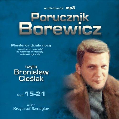 Porucznik Borewicz - Morderca działa nocą i inne nowele kryminalne (Tom 15-21) - Audiobook (Książka audio MP3) do pobrania w całości w archiwum ZIP