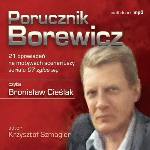Porucznik Borewicz - 21 opowiadań na motywach scenariuszy serialu 07 zgłoś się (Tom 1-21) - Audiobook (Książka audio MP3) do pobrania w całości w archiwum ZIP